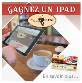 Gagnez un iPad au Tazza CAFFE