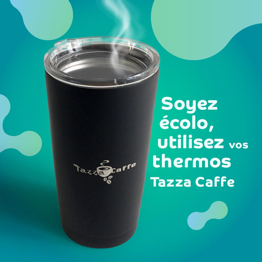 Soyez écolo, utilisez vos thermos Tazza CAFFE