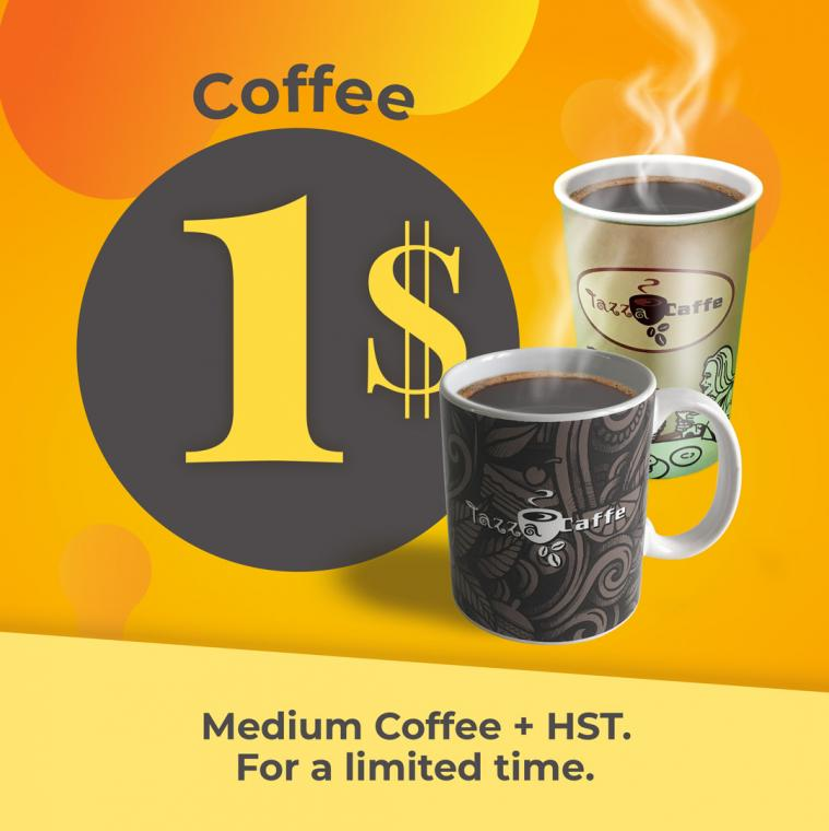 One Dollar plus HST for a Medium Coffee for a Limited Time